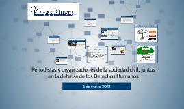 PeriodistasySociedadCivil/DerechosHumanos