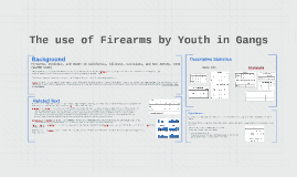 Copy of The use of Firearms by Youth in Gangs