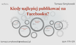 Kiedy najlepiej publikować na Facebooku?