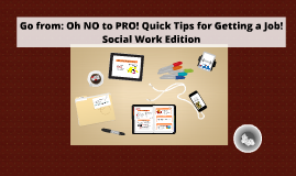 Social Work Oh NO to PRO: Quick Tips for Employment