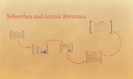 Seborrhea and Actinic Keratosis