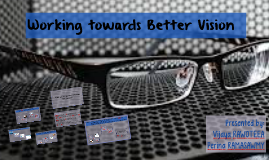 Copy of Working towards Better Vision