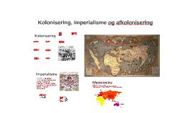 Kolonisering, imperialisme og afkolonisering