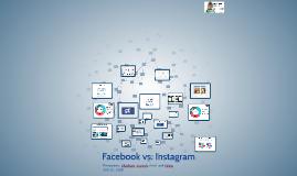 Copy of Copy of Facebook vs. Instagram