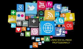 Using Social Media Professionally