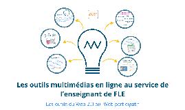 les outils multimédias en ligne au service de l'enseignant de FLE