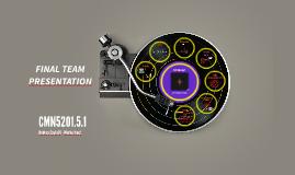 Final Team Presentation - CMN5201.5.1