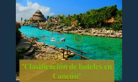 """""""Clasificacion de hoteles en cancun"""""""
