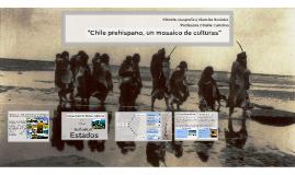 """""""Chile prehispano, un mosaico de culturas"""""""