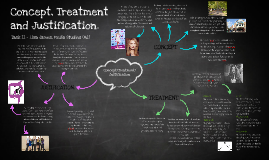 Concept, Treatment and Justification.