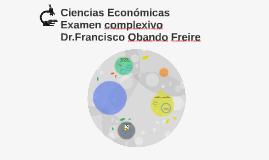 Ciencias Económicas Examen complexivo Dr.Francisco Obando Fr