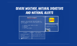 Severe Weather, Natural Disasters and National Alerts