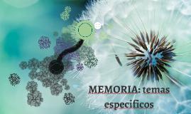MEMORIA: temas especificos