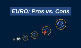 Copy of EURO: Pros vs. Cons