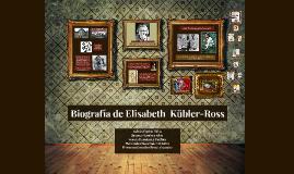 Biografía de Elisabeth  Kübler-Ross