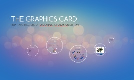 THE GRAPHIC CARD
