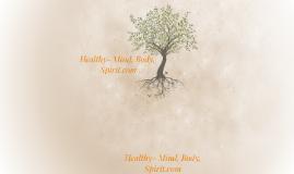 Healthy- Mind, Body, Spirit