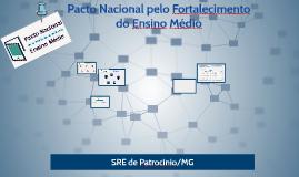 Pacto Nacional pelo Fortalecimento do Ensino Médio - SRE de Patrocínio/MG