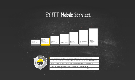 EY ITT Mobile Services Overview