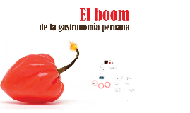 Copy of El auge de la gastronomia peruana y sus proyección internaci