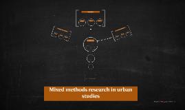 Mixed methods research in urban studies