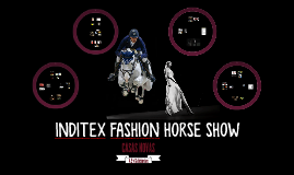 INDITEX FASHION HORSE SHOW