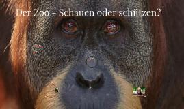 Der Zoo - Schauen oder schützen?