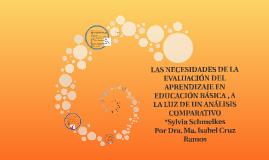 Copy of LAS NECESIDADES DE LA EVALUACIÓN DEL APRENDIZAJE EN EDUCACIÓ