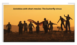 The butterfly circus - UPF