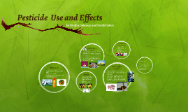 Pesticide  Use and Effects