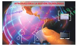 Introduccion a la Gestion Tecnológica