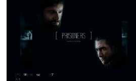 [ PRISONERS ]