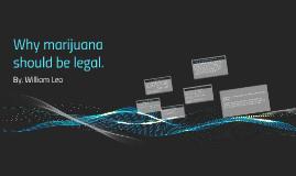 Why marijuana should be legal.