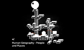 Human Geography - People and Places
