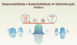 Responsabilidade e Sustentabilidade da Administração Pública