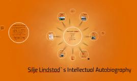 Silje Lindstad`s Intellectual Autobiography