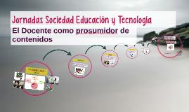 Jornadas Sociedad Edicacion y Tecnologia