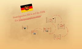 Nostalgischer Blick auf die DDR
