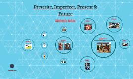 Preterite, Imperfect, Present