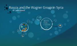 Russia and the Wagner Group in Syria