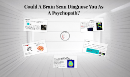 Could A Brain Scan Diagnose You As A Psychopath?