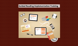 Guided Reading Implementation Training