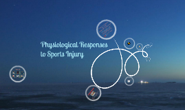 Copy of Physiological responses to Sports Injury