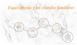 Copy of Esquizofrenia y sus vínculos familiares