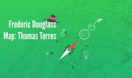 Frederic Douglass Map: Thomas Torres