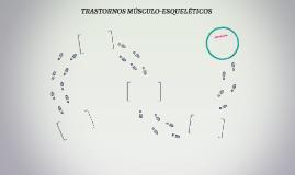 TRASTORNOS MUSCULO-ESQUELETICOS