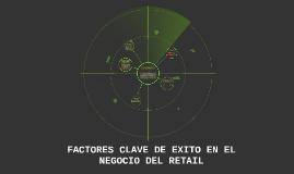 FACTORES CLAVE DE EXITO EN EL NEGOCIO DEL RETAIL
