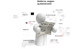 Medierne, Magten og Demokratiet
