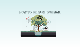 Copy of HOW TO BE SAFE ON EMAIL