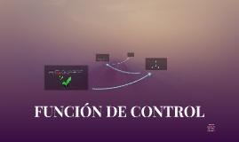 FUNCIÓN DE CONTROL
